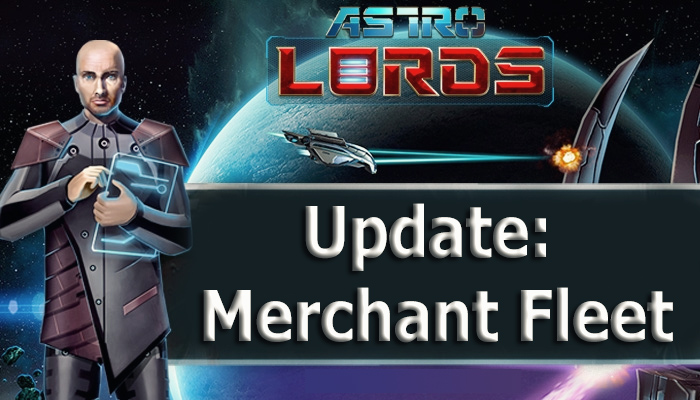 astrolords game mmo merchant fleet strategy update 2021